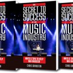 Chris Grayston. The Secret to Success in the music Industry